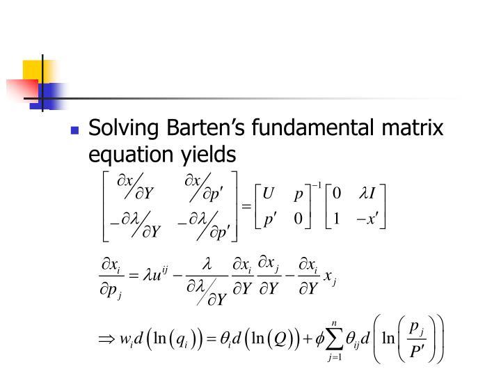 Solving Barten's fundamental matrix equation yields