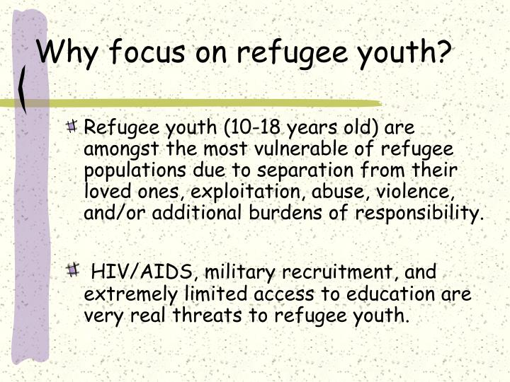 Why focus on refugee youth?