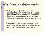 why focus on refugee youth