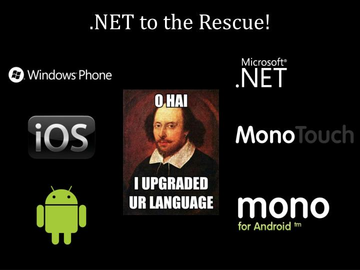 .NET to the Rescue!