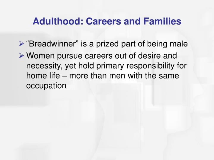 Adulthood: Careers and Families