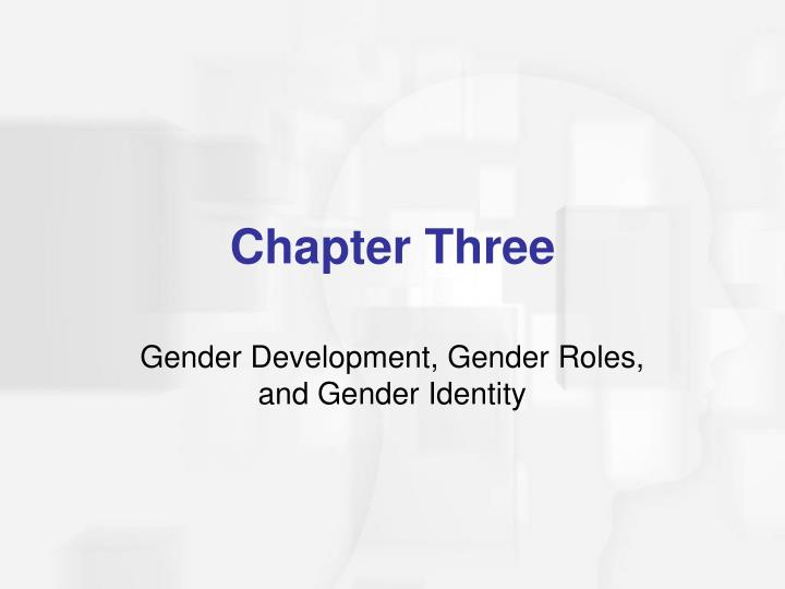 Gender Development, Gender Roles, and Gender Identity
