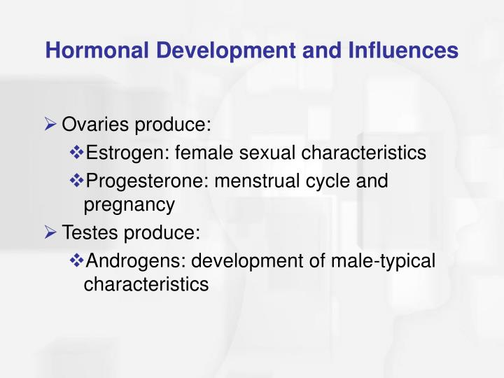 Hormonal Development and Influences