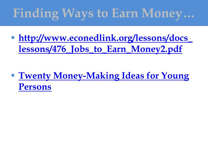 Finding Ways to Earn Money…