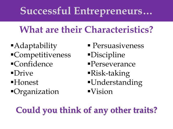 Successful Entrepreneurs…