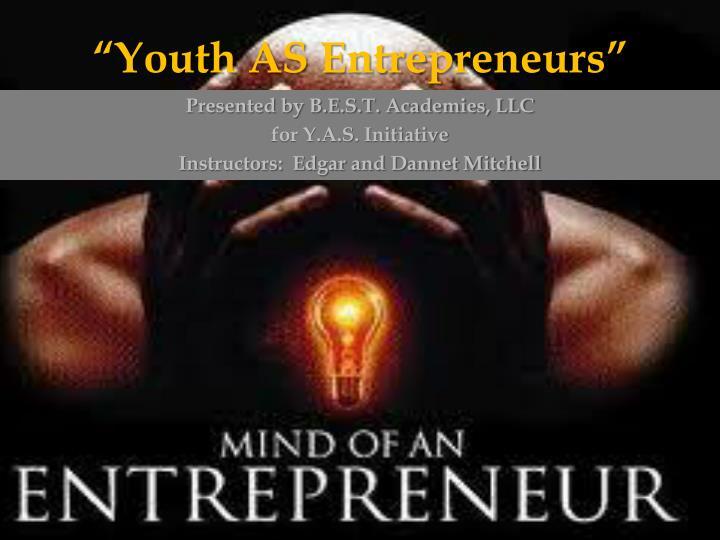 """Youth AS Entrepreneurs"""