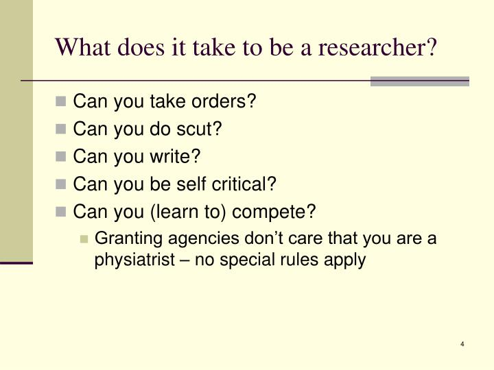 What does it take to be a researcher?