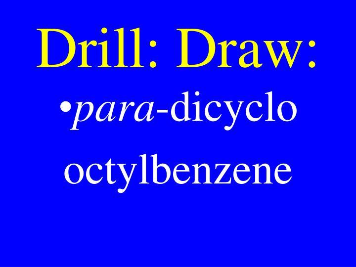Drill: Draw: