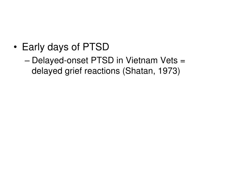 Early days of PTSD