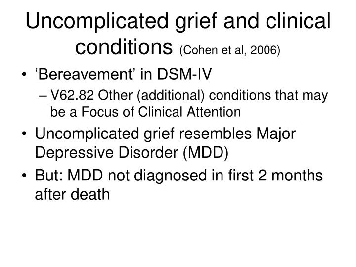 Uncomplicated grief and clinical conditions
