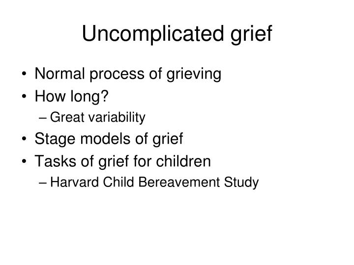 Uncomplicated grief