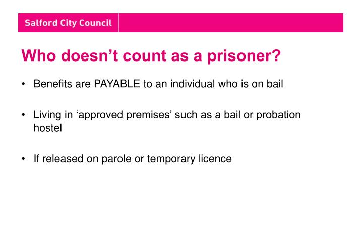 Who doesn't count as a prisoner?