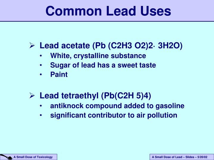 Common Lead Uses