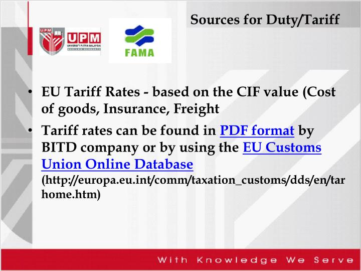 EU Tariff Rates - based on the CIF value (Cost of goods, Insurance, Freight