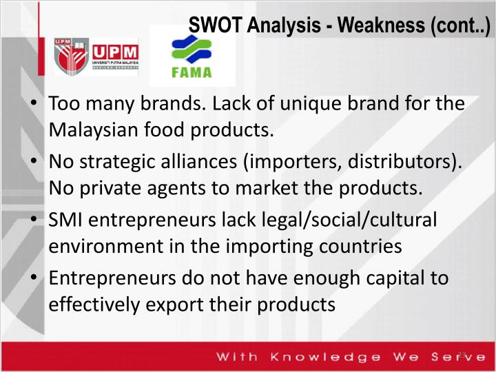 Too many brands. Lack of unique brand for the Malaysian food products.