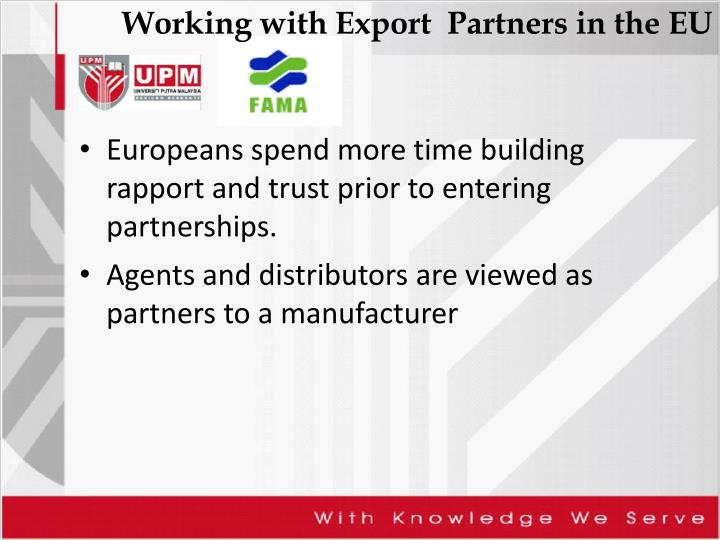 Europeans spend more time building rapport and trust prior to entering partnerships.