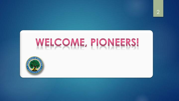 Welcome, pioneers!