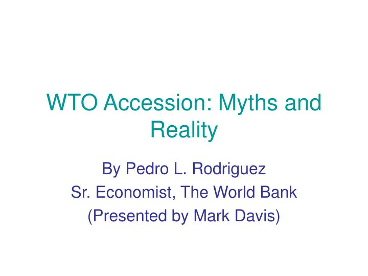 wto accession myths and reality