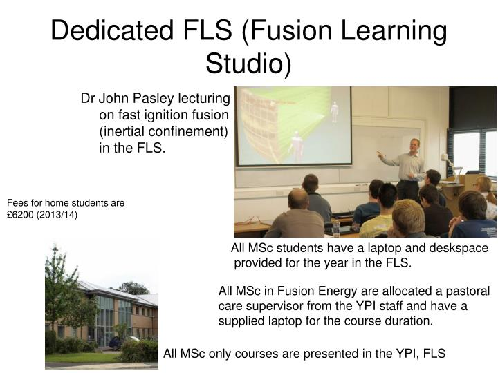Dedicated FLS (Fusion Learning Studio)