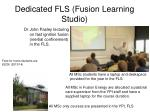 dedicated fls fusion learning studio