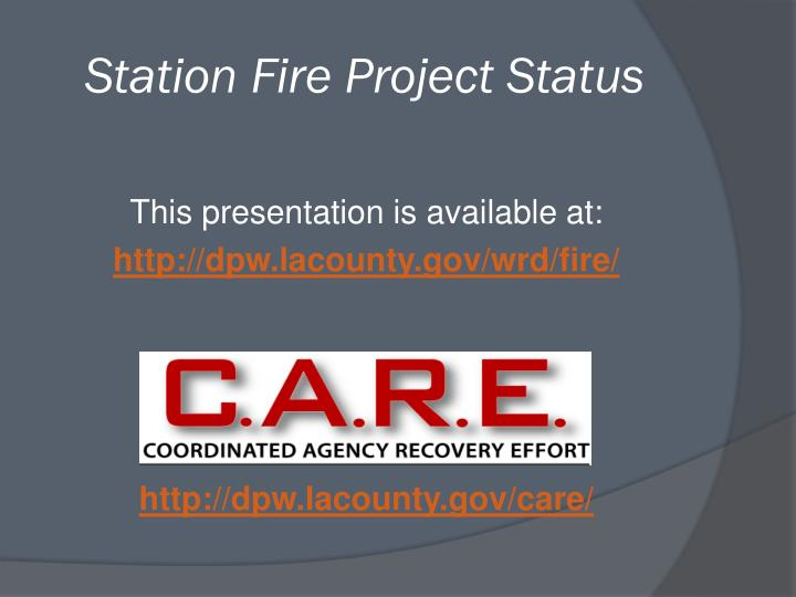 Station Fire Project Status