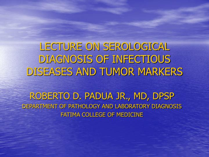 Lecture on serological diagnosis of infectious diseases and tumor markers
