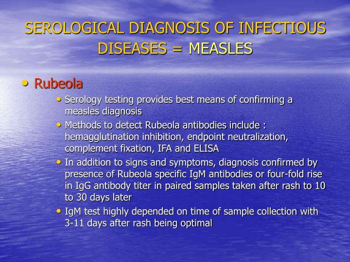 SEROLOGICAL DIAGNOSIS OF INFECTIOUS DISEASES =