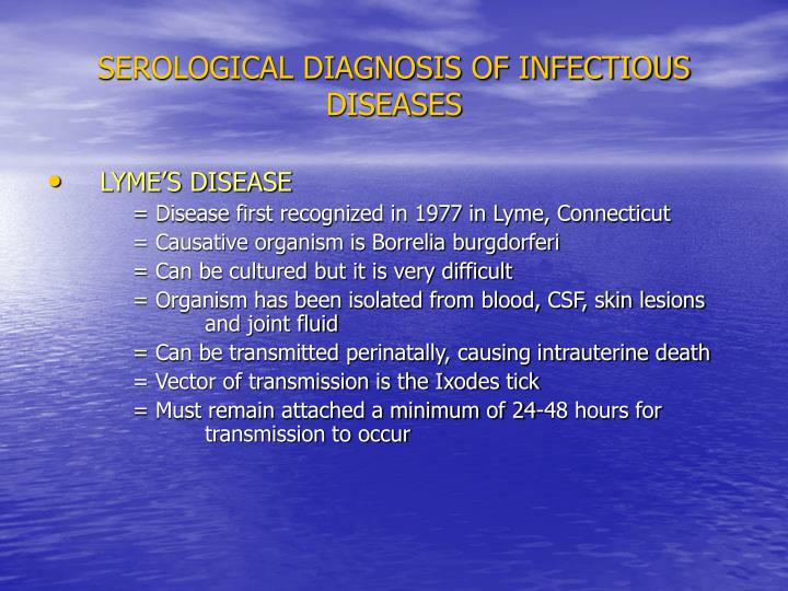 SEROLOGICAL DIAGNOSIS OF INFECTIOUS DISEASES