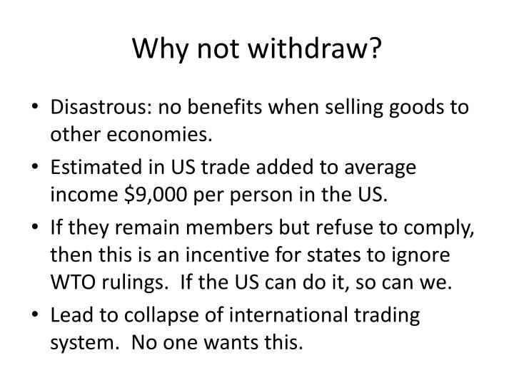 Why not withdraw?