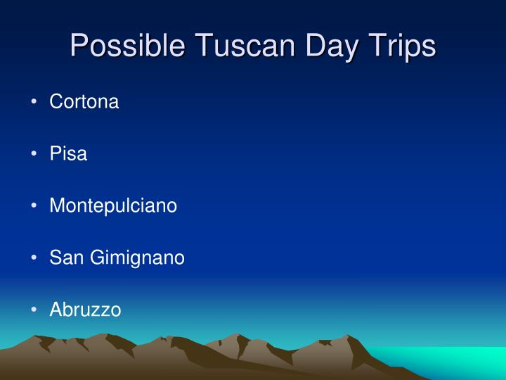 Possible Tuscan Day Trips