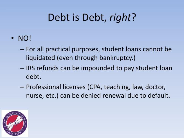 Debt is Debt,