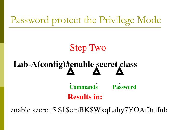 Password protect the Privilege Mode