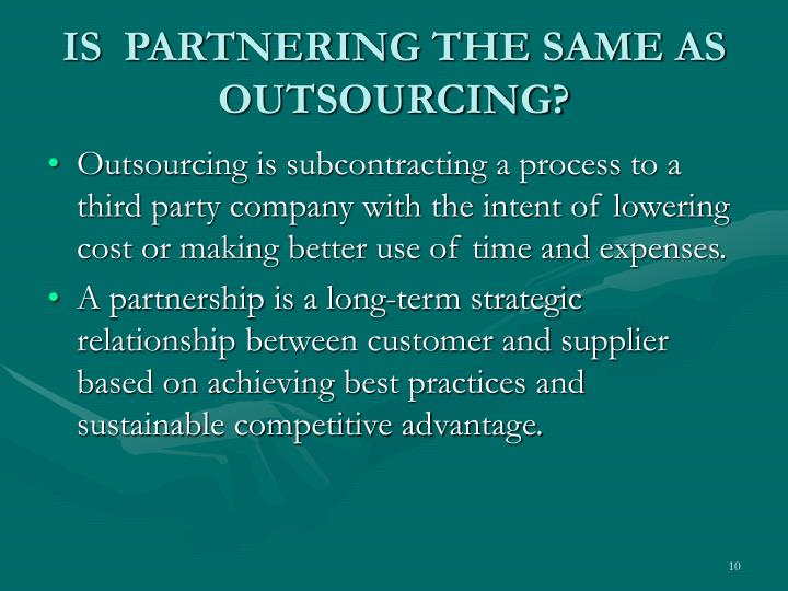 IS  PARTNERING THE SAME AS OUTSOURCING?