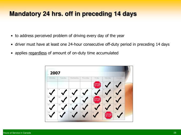 Mandatory 24 hrs. off in preceding 14 days