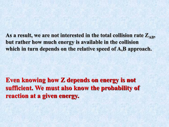 As a result, we are not interested in the total collision rate Z