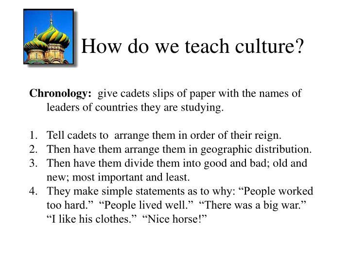 How do we teach culture?