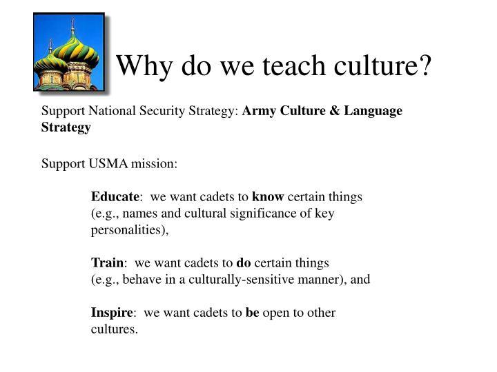 Why do we teach culture?