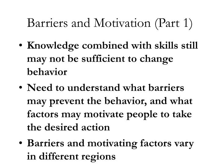 Barriers and Motivation (Part 1)