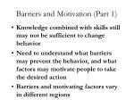 barriers and motivation part 1