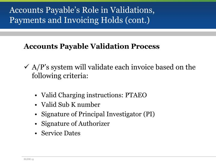 Accounts Payable's Role in Validations, Payments and Invoicing Holds (cont.)