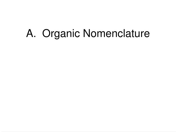 A.  Organic Nomenclature