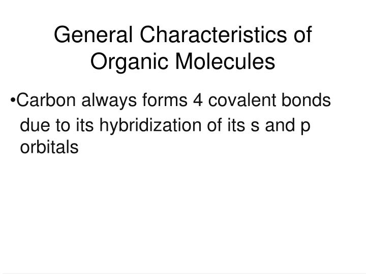 General Characteristics of Organic Molecules