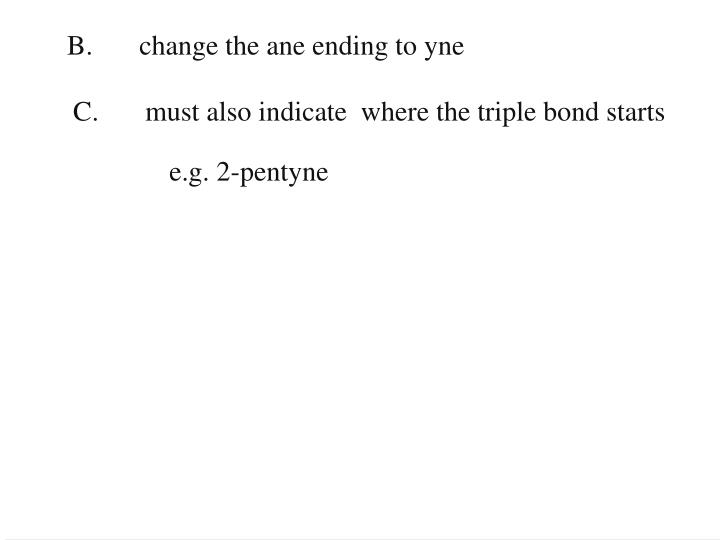 B. change the ane ending to yne