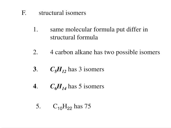 F. structural isomers