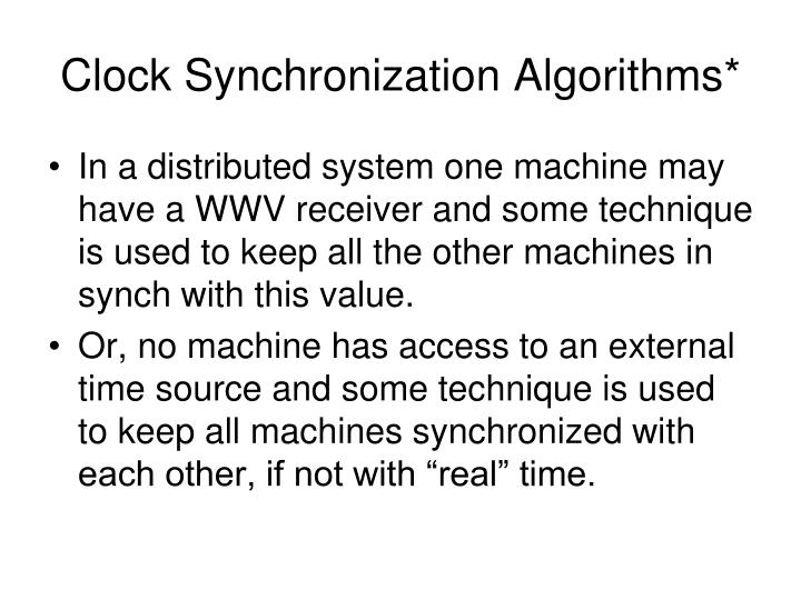 Clock Synchronization Algorithms*