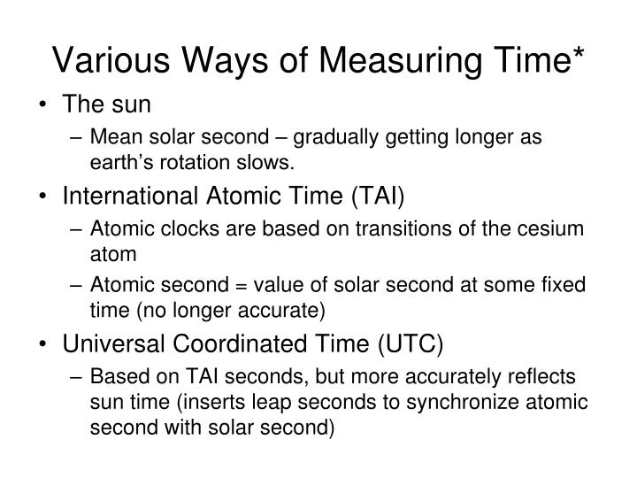 Various Ways of Measuring Time*