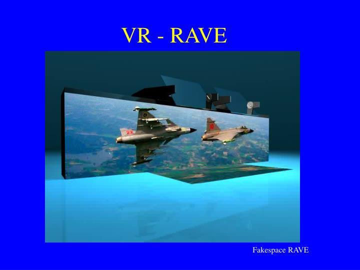 VR - RAVE