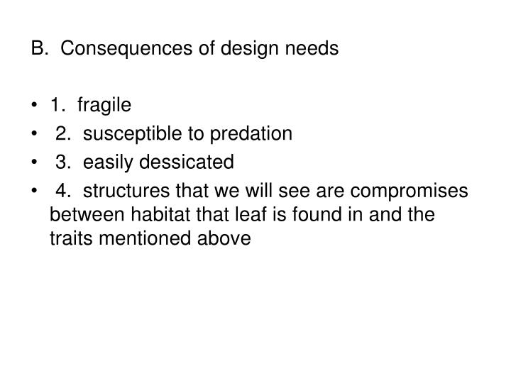B consequences of design needs