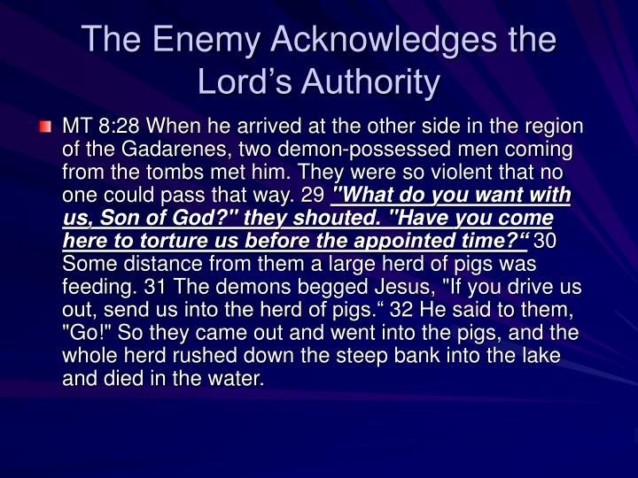 The Enemy Acknowledges the Lord's Authority