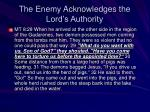 the enemy acknowledges the lord s authority